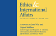 "Carnegie Council Announces ""Ethics & International Affairs"" Winter Issue 2019: Symposium on ""Just War and Unjust Soldiers"" and Much More"