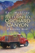 Return to Orchard Canyon by Rich Dad Advisor Ken McElroy