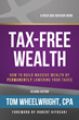 Tax-Free Wealth by Rich Dad Advisor Tom Wheelwright