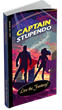 Captain Stupendo, available in paperback, hardcover or immediately downloadable ebook formats.