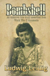 "Untold WWII Story is Brought to Light in ""Bombshell"" by Ludwig Leidig"