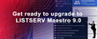 Upgrade to LISTSERV Maestro 9.0
