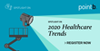 Point B Outlines 2020 Healthcare Trends in Complimentary Webinar on January 29th