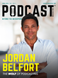 Podcast Magazine featuring Jordan Belfort - April 2020 Issue - Coming Soon
