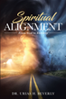 "Author Dr. Urias H. Beverly's new book ""Spiritual Alignment: From God to Eternity"" is a thought-provoking exploration of the need to achieve balance in spiritual life."