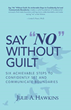 Learn how to 'Say 'No' Without Guilt' and develop a self-aware, confident and empowered you