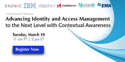 Advancing Identity and Access Management to the Next Level with Contextual Awareness Webinar