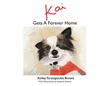 "Ashley Farasopoulos Brooks's newly released ""Kai Gets A Forever Home"" is a heartfelt tale of a rescue dog who finally feels the love he so deserves"