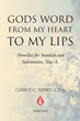 "Canice C. Njoku, C.S.Sp's newly released ""Gods Word from My Heart to My Lips"" is an engrossing account composed of the author's reflections on the Bible readings."