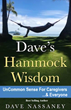 "COMMING THIS SUMMER, ""Dave's Hammock Wisdom, UnCommon Sense For Caregivers"""