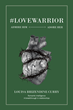 "Louisa Brizendine Curry's newly released ""#LoveWarrior: Admire Him Adore Her"" is an enthralling account that challenges the readers to be true to themselves."