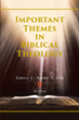 "Canice C. Njoku, C.S.Sp's newly released ""Important Themes in Biblical Theology"" is a detailed dissertation that explores the subjects that shape Biblical Theology."