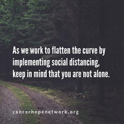 As we work to flatten the curve by implementing social distancing, keep in mind that you are not alone.