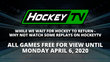 "HockeyTV Announces ""Free-for-All"" Campaign, 100K+ Games on Demand"