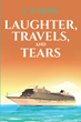 "Author E.W. Howe's new book ""Laughter, Travels, and Tears"" is a wide-ranging memoir recalling a diverse array of experiences over a long and well-lived life."