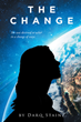 "Author Darq Stainz's new book ""The Change"" is a science fiction fantasy centered on the mission of Orchid, a superior intelligence tasked with preserving the human race"