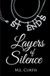 "Author M.L. Curtis's book ""Layers of Silence"" is a riveting story centered on three women and the emotional ties binding them to their lost loved ones and to one another"