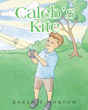 "Karen F. Norton's newly released ""Caleb's Kite"" is a heartwarming children's book of seeing loss from a child's perspective"