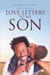"Author Kedrick Young's new book ""Love Letters to My Son"" is a collection of practical and philosophical advice offered to benefit young adults venturing out on their own."