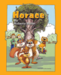 "Roberta Butler's newly released ""Horace"" follows the great adventures of Horace the squirrel"