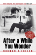 "Now in Paperback, 'After a While You Wonder' ""…is a Great Read, Not to Be Missed…"""