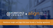 Workforce Insight and Align HCM Announce Teaming Agreement for Kronos and Ultimate Software Clients