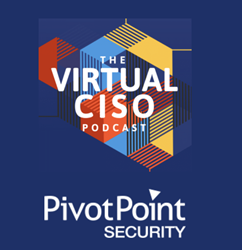 Virtual CISO Podcast by Pivot Point Security