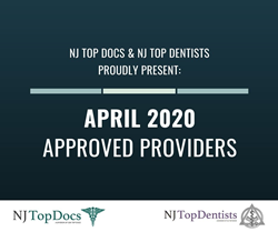 NJ Top Docs & NJ Top Dentists Proudly Present April 2020 Approved Providers