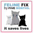 State Veterinary Medical Associations Endorse FELINE FIX BY FIVE MONTHS as best practice