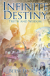 "Author Betsy Fritcha's newly released ""Infinite Destiny"" is an eye-opening testimony of God's influence upon one woman's life."