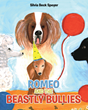"Silvia Beck Speyer's Newly Released ""Romeo and the Beastly Bullies"" Is a Heartwarming Fable of a Dachshund Who Earns Respect and Ends Bullying Through Bravery"