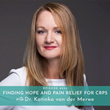 Finding Hope and Pain Relief For CRPS with Dr. Katinka van der Merwe on the True Grit and Grace Podcast