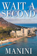 "Manini's newly released ""Wait a Second"" is a compilation of contemplative stories that reflect on the beauty of life and the profoundness of God's graciousness"