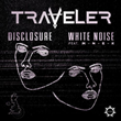 Disclosure_White Noise_MNEK Cover_TRAVELER Remix_artwork