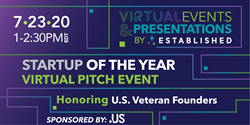 RSVP today for the Startup of the Year Virtual Pitch Event Honoring U.S. Veteran-led Businesses