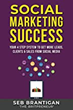 Social Marketing Success by Seb Brantigan