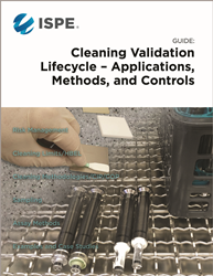 ISPE Guide: Cleaning Validation Lifecycle - Applications, Methods, and Controls