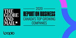 Visual of Loopio's logo and The Globe & Mail's 2020 Report on Business logo for Canada's Top Growing Companies.