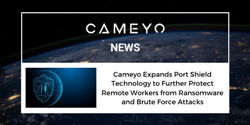News image for Cameyo press release about the launch of Port Shield technology