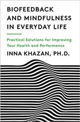 mindfulness, biofeedback, BFE, peak performance, Inna Khazan, Jeff Krushell