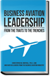 Business Aviation Leadership - From the Traits to the Trenches