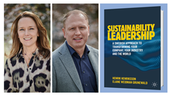 Sustainability Leadership A Swedish Approach to Transforming Your Company, Your Industry and the World by Henrik Henriksson and Elaine Weidman Grunewald