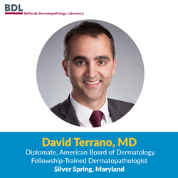 Fellowship-Trained Dermatopathologist, Dr. David Terrano