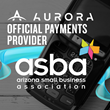 Aurora Payments - official payments provider for the Arizona Small Business Association (ASBA)