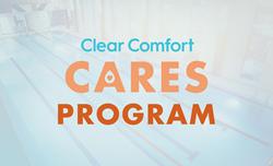 Clear Comfort Cares Program