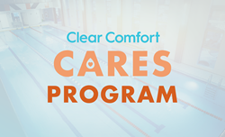 Clear Comfort Cares Program