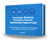 Banking Proximity Search Optimization Report Card - cover of report