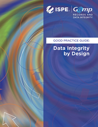 ISPE GAMP® RDI Good Practice Guide: Data Integrity by Design