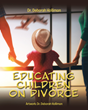 "Dr. Deborah Hollimon's newly released ""Educating Children on Divorce"" helps young children understand the implications of divorce"