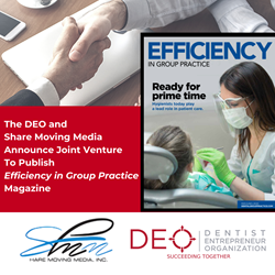 The DEO and  Share Moving Media Announce Joint Venture To Publish DSO-focused  Dental Trade Magazine
